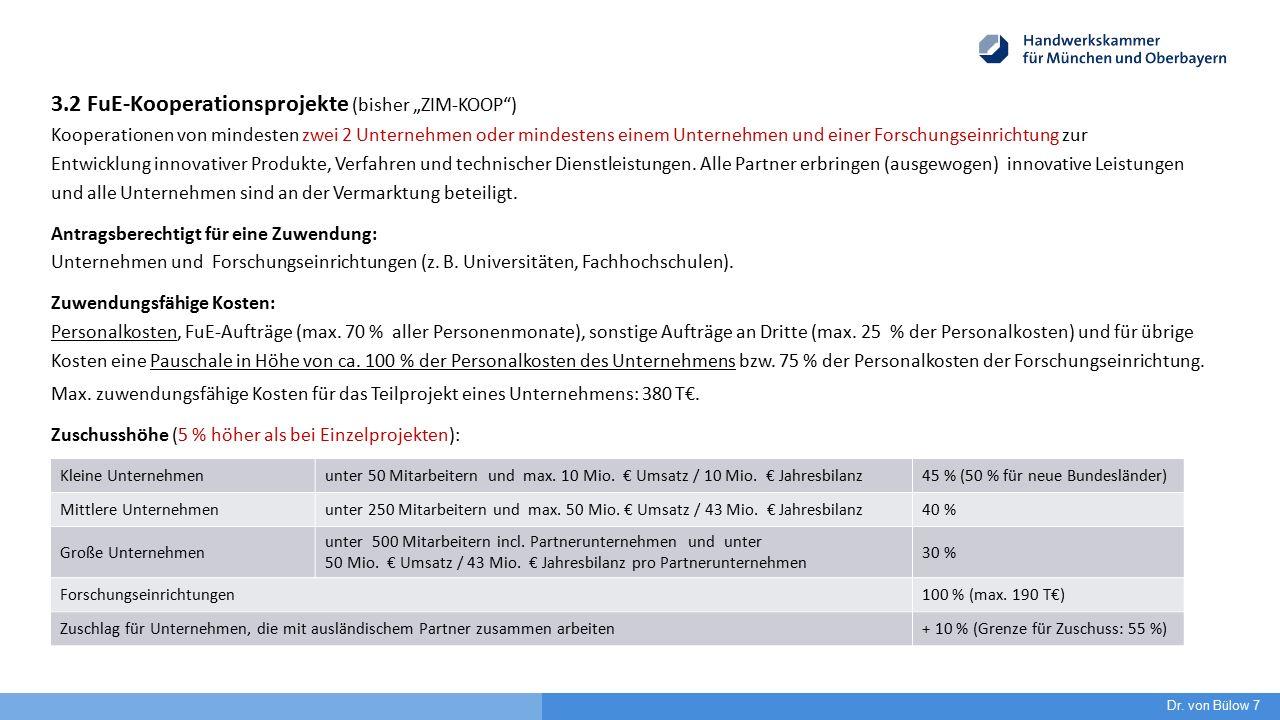 """3.2 FuE-Kooperationsprojekte (bisher """"ZIM-KOOP"""") Kooperationen von mindesten zwei 2 Unternehmen oder mindestens einem Unternehmen und einer Forschungs"""
