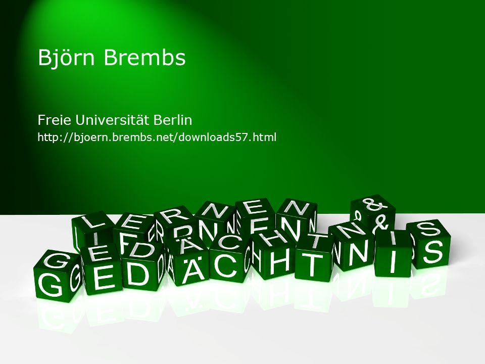 Björn Brembs Freie Universität Berlin http://bjoern.brembs.net/downloads57.html