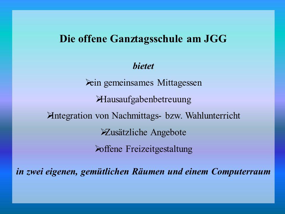 Die offene Ganztagsschule am JGG bietet  ein gemeinsames Mittagessen  Hausaufgabenbetreuung  Integration von Nachmittags- bzw.