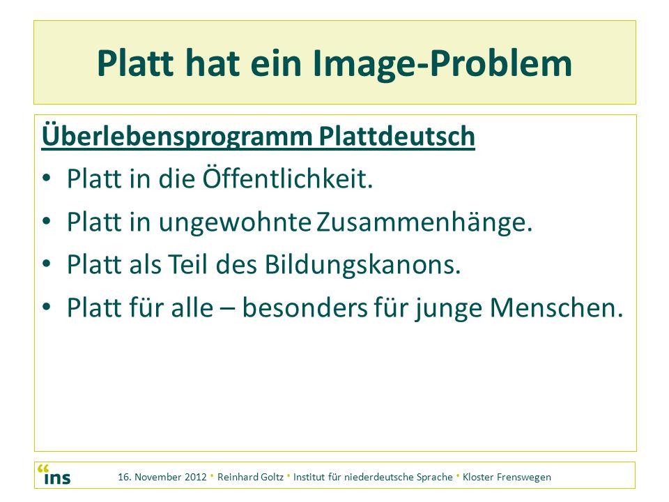 16. November 2012 · Reinhard Goltz · Institut für niederdeutsche Sprache · Kloster Frenswegen Platt hat ein Image-Problem Überlebensprogramm Plattdeut