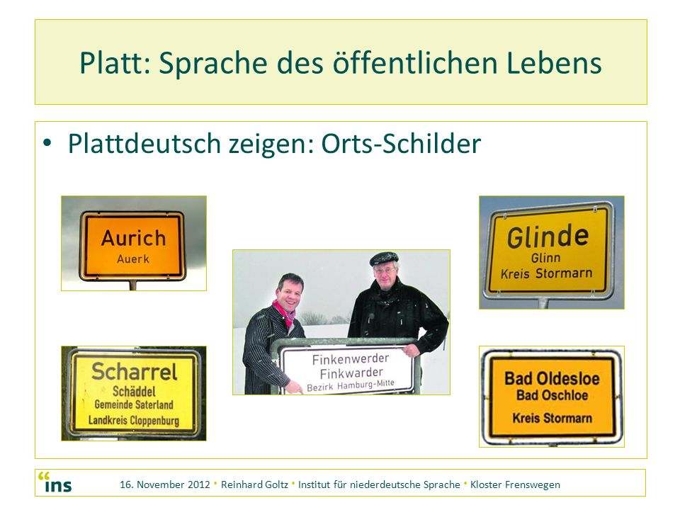 16. November 2012 · Reinhard Goltz · Institut für niederdeutsche Sprache · Kloster Frenswegen Platt: Sprache des öffentlichen Lebens Plattdeutsch zeig