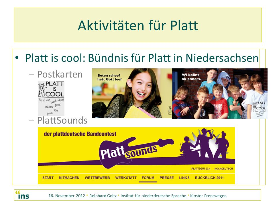 16. November 2012 · Reinhard Goltz · Institut für niederdeutsche Sprache · Kloster Frenswegen Aktivitäten für Platt Platt is cool: Bündnis für Platt i