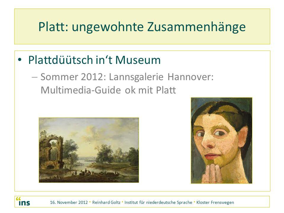 16. November 2012 · Reinhard Goltz · Institut für niederdeutsche Sprache · Kloster Frenswegen Platt: ungewohnte Zusammenhänge Plattdüütsch in't Museum
