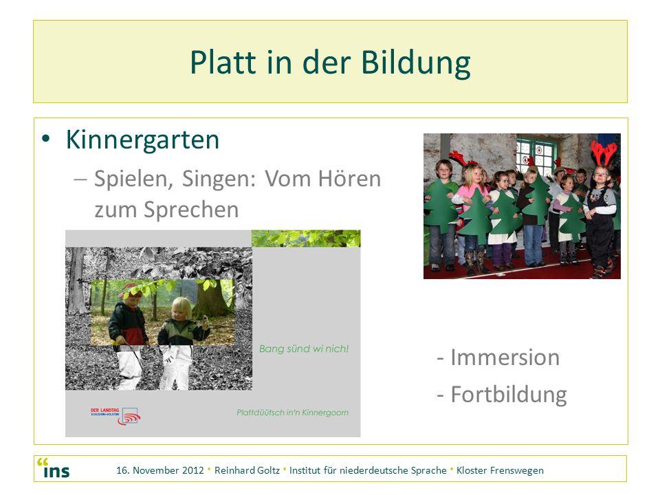 16. November 2012 · Reinhard Goltz · Institut für niederdeutsche Sprache · Kloster Frenswegen Platt in der Bildung Kinnergarten SS pielen, Singen: V