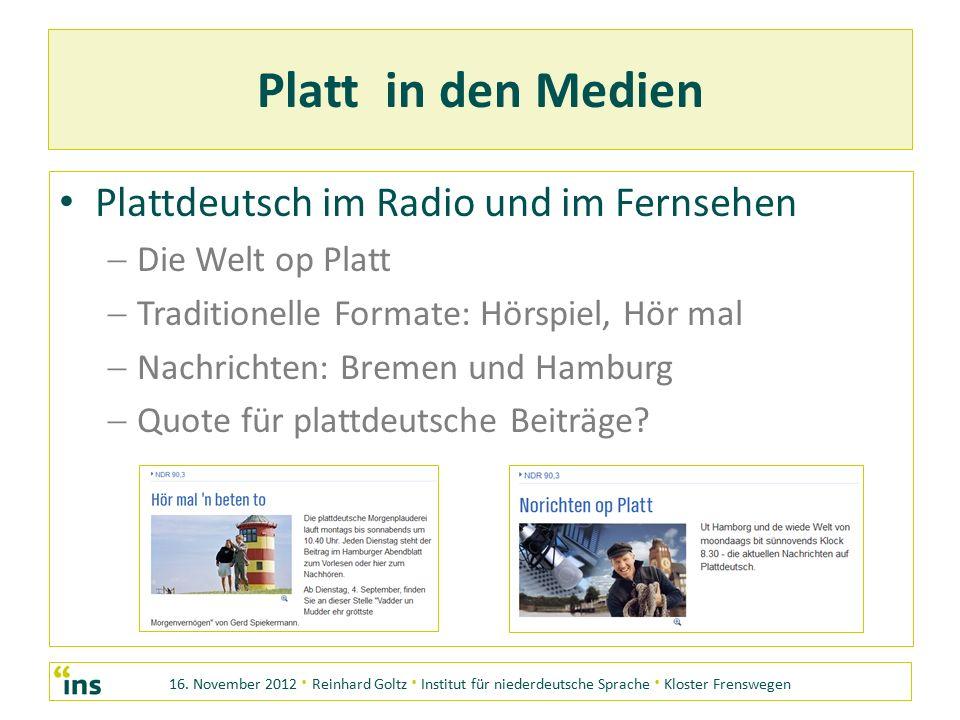 16. November 2012 · Reinhard Goltz · Institut für niederdeutsche Sprache · Kloster Frenswegen Platt in den Medien Plattdeutsch im Radio und im Fernseh