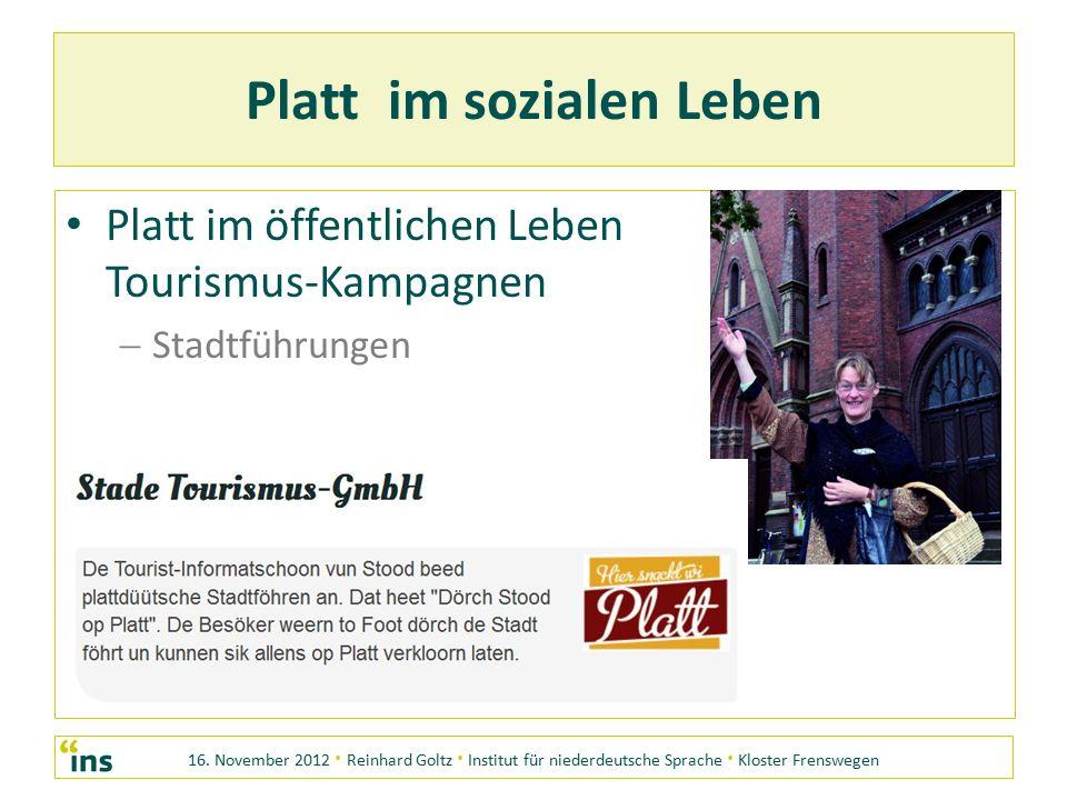 16. November 2012 · Reinhard Goltz · Institut für niederdeutsche Sprache · Kloster Frenswegen Platt im sozialen Leben Platt im öffentlichen Leben Tour