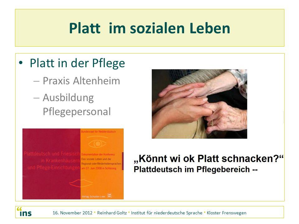 16. November 2012 · Reinhard Goltz · Institut für niederdeutsche Sprache · Kloster Frenswegen Platt im sozialen Leben Platt in der Pflege PP raxis A