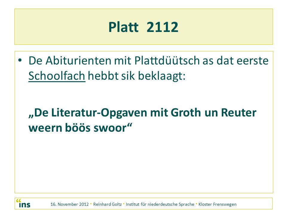 16. November 2012 · Reinhard Goltz · Institut für niederdeutsche Sprache · Kloster Frenswegen Platt 2112 De Abiturienten mit Plattdüütsch as dat eerst