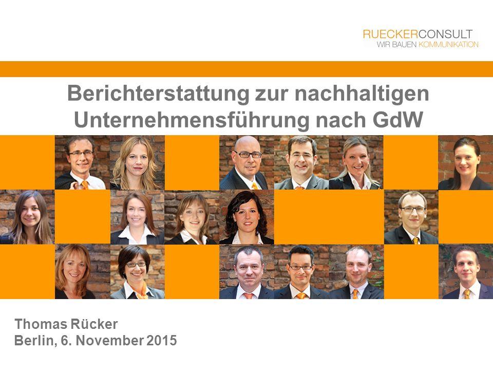 Berichterstattung zur nachhaltigen Unternehmensführung nach GdW Thomas Rücker Berlin, 6.