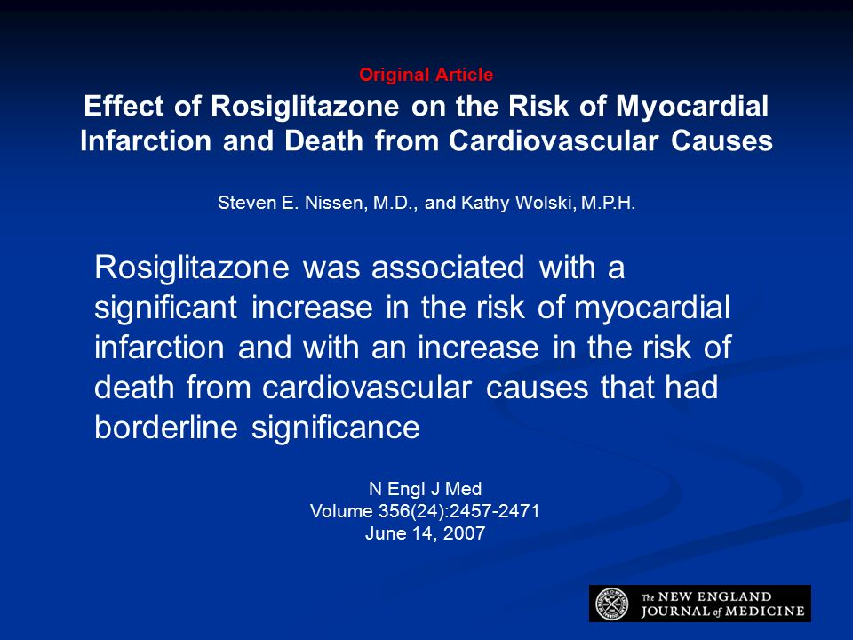Original Article Effect of Rosiglitazone on the Risk of Myocardial Infarction and Death from Cardiovascular Causes Steven E.