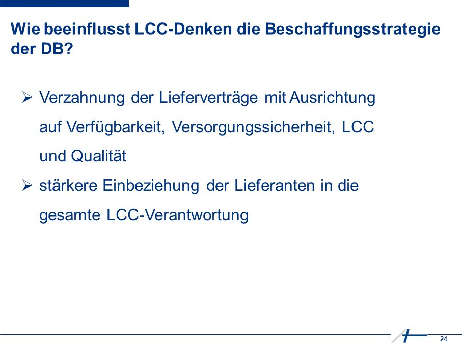 24 Wie beeinflusst LCC-Denken die Beschaffungsstrategie der DB.