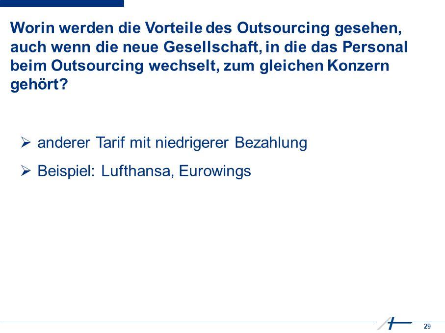 29 Worin werden die Vorteile des Outsourcing gesehen, auch wenn die neue Gesellschaft, in die das Personal beim Outsourcing wechselt, zum gleichen Konzern gehört.
