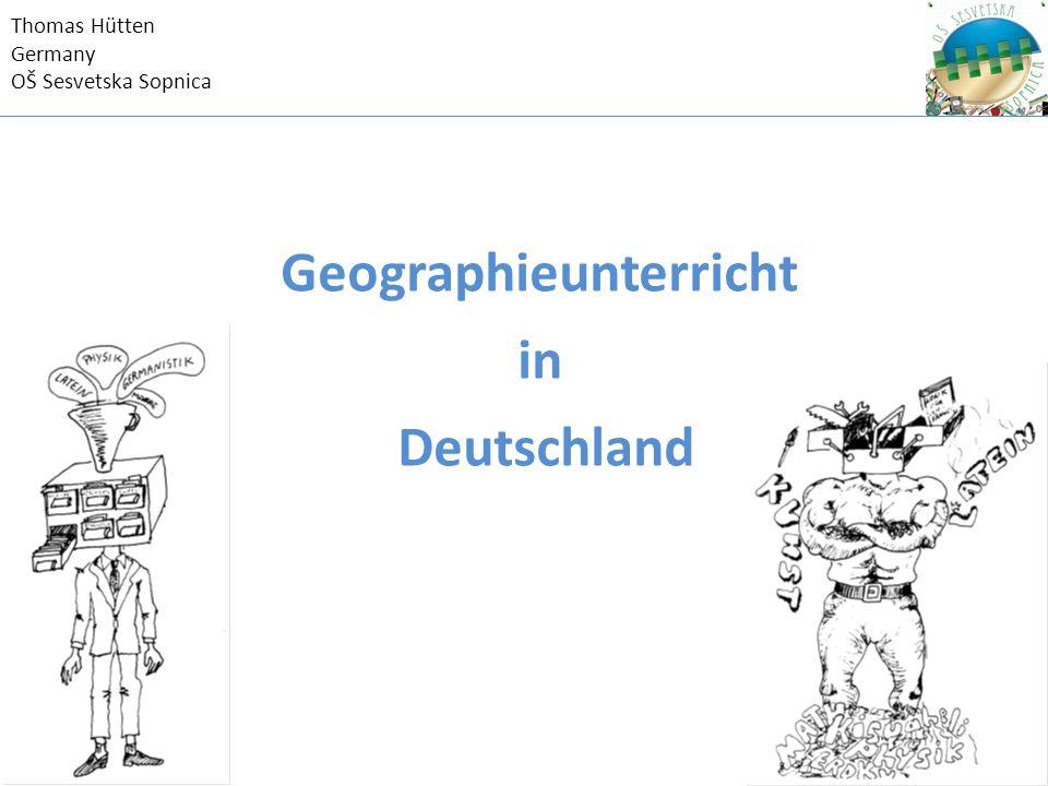 Thomas Hütten Germany OŠ Sesvetska Sopnica Geographieunterricht in Deutschland