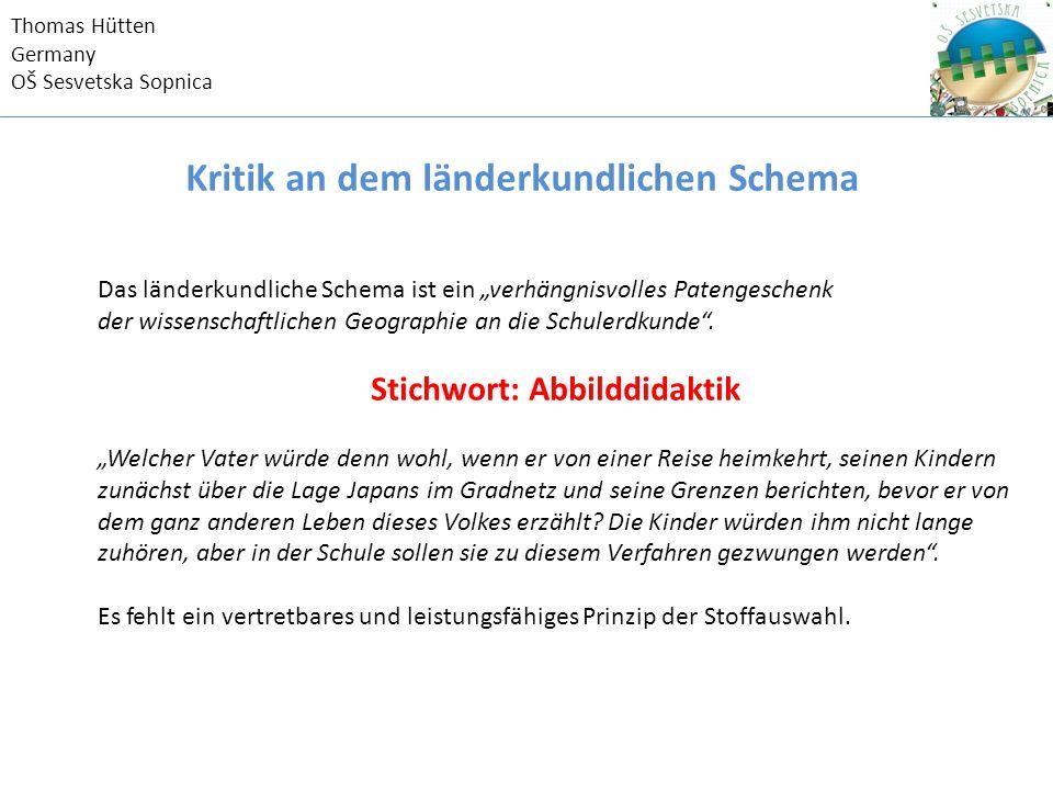 """Thomas Hütten Germany OŠ Sesvetska Sopnica Geographieunterricht (ab 1969) = Allgemeine Geographie """"Es wird gebrochen mit der Lehrmeinung 'Schulerdkunde ist Länderkunde'."""
