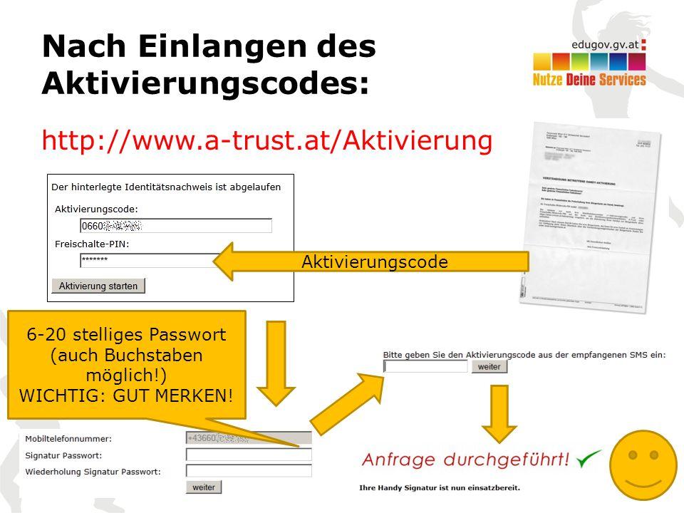 Nach Einlangen des Aktivierungscodes: http://www.a-trust.at/Aktivierung 6-20 stelliges Passwort (auch Buchstaben möglich!) WICHTIG: GUT MERKEN.