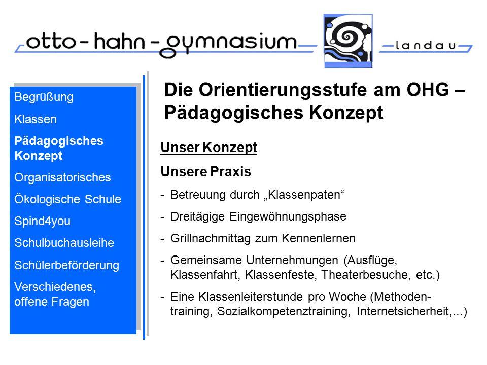 """Die Orientierungsstufe am OHG – Pädagogisches Konzept Unser Konzept Unsere Praxis -Betreuung durch """"Klassenpaten"""" -Dreitägige Eingewöhnungsphase -Gril"""
