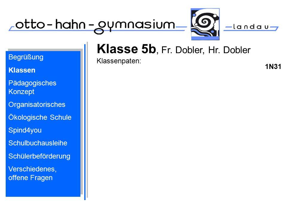 Klasse 5b, Fr. Dobler, Hr. Dobler Klassenpaten: 1N31 Begrüßung Klassen Pädagogisches Konzept Organisatorisches Ökologische Schule Spind4you Schulbucha