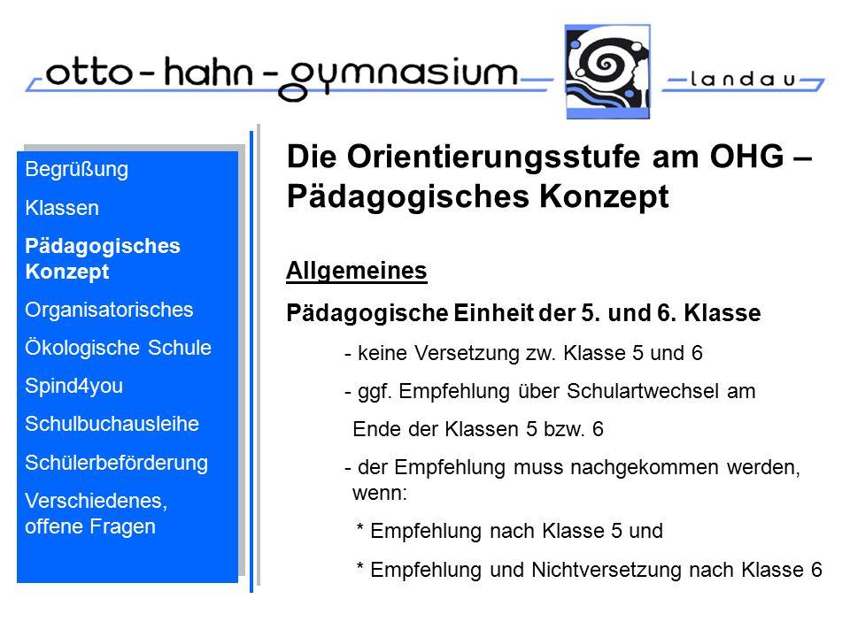 Die Orientierungsstufe am OHG – Pädagogisches Konzept Allgemeines Pädagogische Einheit der 5. und 6. Klasse - keine Versetzung zw. Klasse 5 und 6 - gg