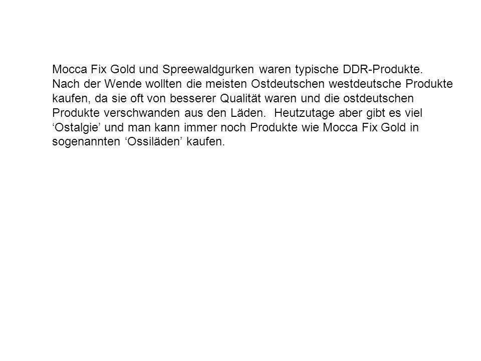 Mocca Fix Gold und Spreewaldgurken waren typische DDR-Produkte.