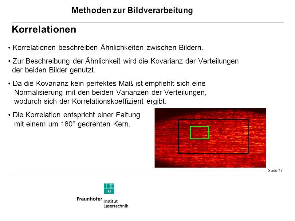 Seite 17 Korrelationen Korrelationen beschreiben Ähnlichkeiten zwischen Bildern.