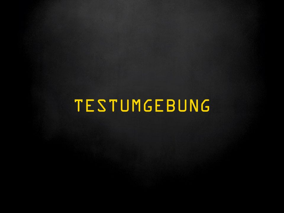 TESTUMGEBUNG