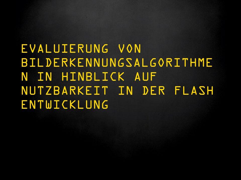 EVALUIERUNG VON BILDERKENNUNGSALGORITHME N IN HINBLICK AUF NUTZBARKEIT IN DER FLASH ENTWICKLUNG
