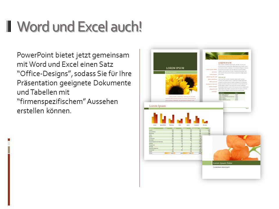 """Word und Excel auch! PowerPoint bietet jetzt gemeinsam mit Word und Excel einen Satz """"Office-Designs"""", sodass Sie für Ihre Präsentation geeignete Doku"""