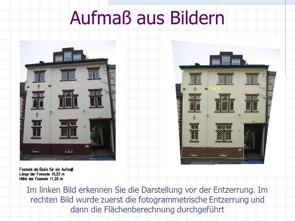 Aufmaß aus Bildern Im linken Bild erkennen Sie die Darstellung vor der Entzerrung.