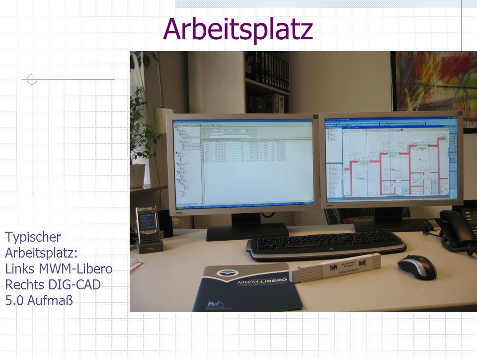Typischer Arbeitsplatz: Links MWM-Libero Rechts DIG-CAD 5.0 Aufmaß Arbeitsplatz