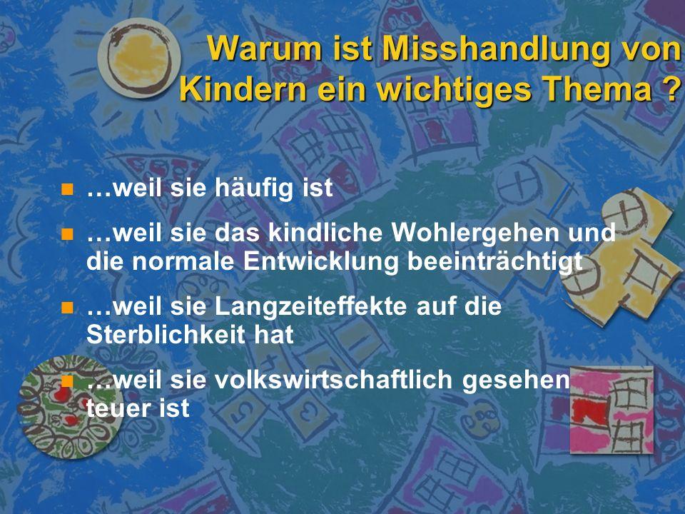 Kindesmisshandlung ist häufig n n Deutschland, 1996: – –15674 angezeigte Fälle sex.