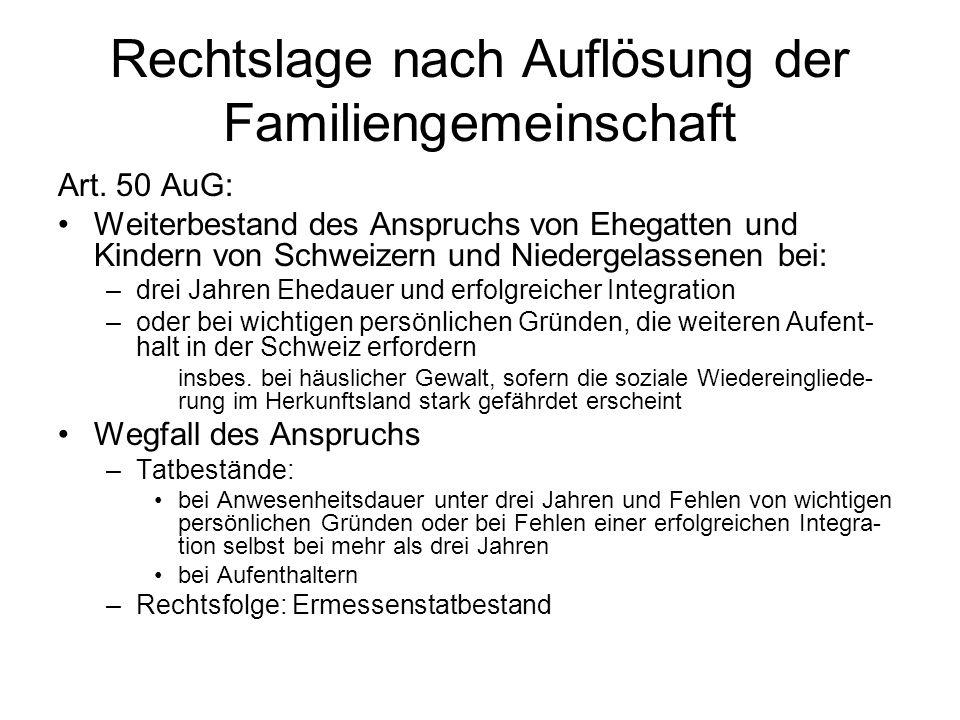 Rechtslage nach Auflösung der Familiengemeinschaft Art. 50 AuG: Weiterbestand des Anspruchs von Ehegatten und Kindern von Schweizern und Niedergelasse