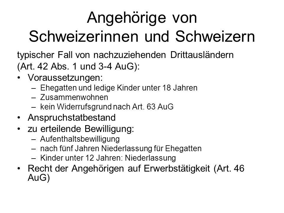 Angehörige von Schweizerinnen und Schweizern typischer Fall von nachzuziehenden Drittausländern (Art. 42 Abs. 1 und 3-4 AuG): Voraussetzungen: –Ehegat