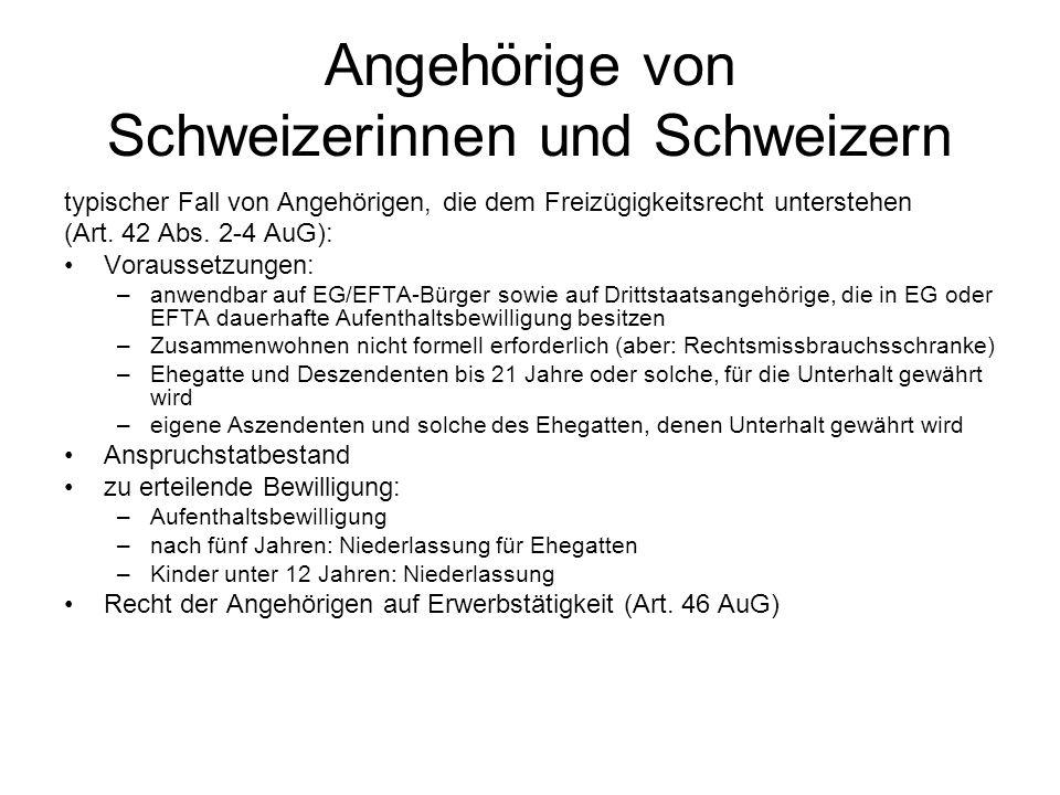 Angehörige von Schweizerinnen und Schweizern typischer Fall von Angehörigen, die dem Freizügigkeitsrecht unterstehen (Art. 42 Abs. 2-4 AuG): Vorausset