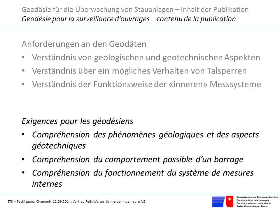 STK – Fachtagung Chamonix 12.06.2014. Vortrag Felix Walser, Schneider Ingenieure AG Anforderungen an den Geodäten Verständnis von geologischen und geo