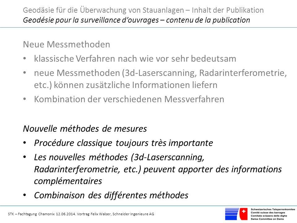 STK – Fachtagung Chamonix 12.06.2014. Vortrag Felix Walser, Schneider Ingenieure AG Neue Messmethoden klassische Verfahren nach wie vor sehr bedeutsam