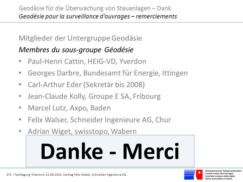 STK – Fachtagung Chamonix 12.06.2014. Vortrag Felix Walser, Schneider Ingenieure AG Mitglieder der Untergruppe Geodäsie Membres du sous-groupe Géodési