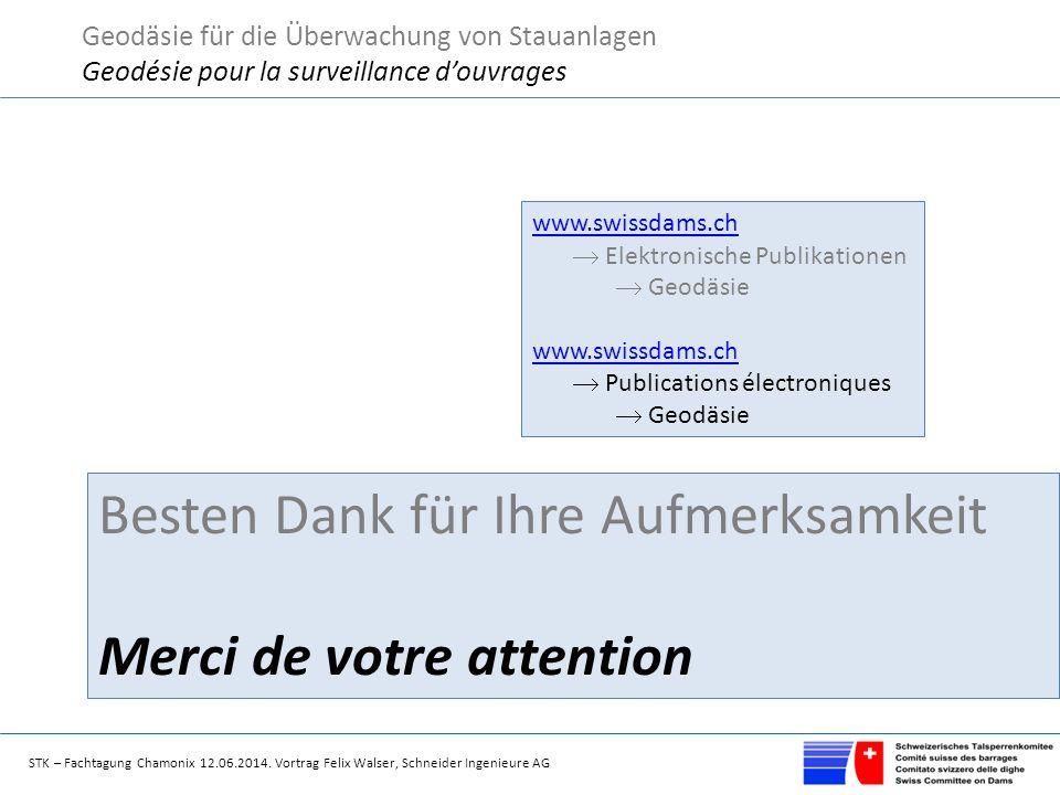 STK – Fachtagung Chamonix 12.06.2014. Vortrag Felix Walser, Schneider Ingenieure AG Geodäsie für die Überwachung von Stauanlagen Geodésie pour la surv