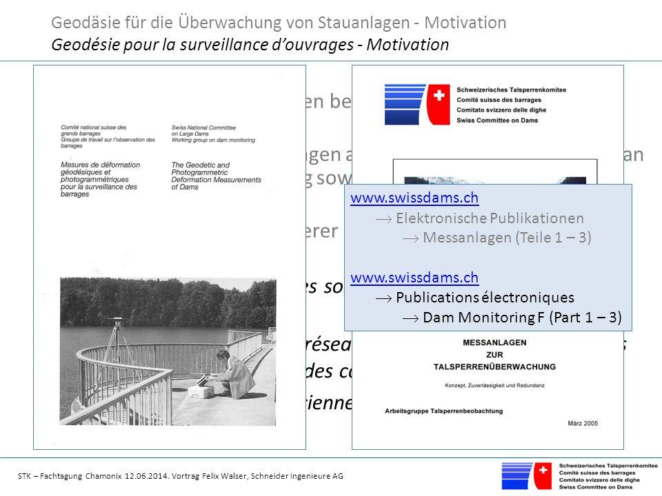 STK – Fachtagung Chamonix 12.06.2014. Vortrag Felix Walser, Schneider Ingenieure AG Betreibern von Stauanlagen bei der Auswahl des Geodäten unterstütz
