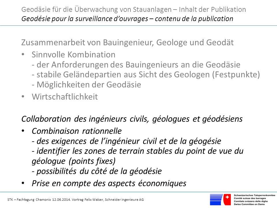 STK – Fachtagung Chamonix 12.06.2014. Vortrag Felix Walser, Schneider Ingenieure AG Zusammenarbeit von Bauingenieur, Geologe und Geodät Sinnvolle Komb