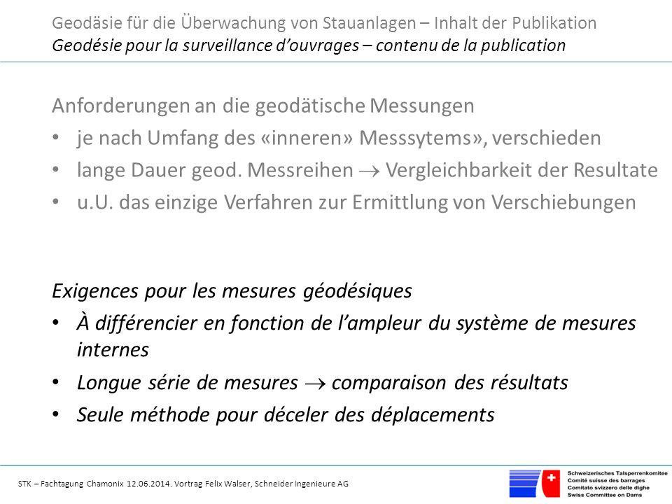 STK – Fachtagung Chamonix 12.06.2014. Vortrag Felix Walser, Schneider Ingenieure AG Anforderungen an die geodätische Messungen je nach Umfang des «inn