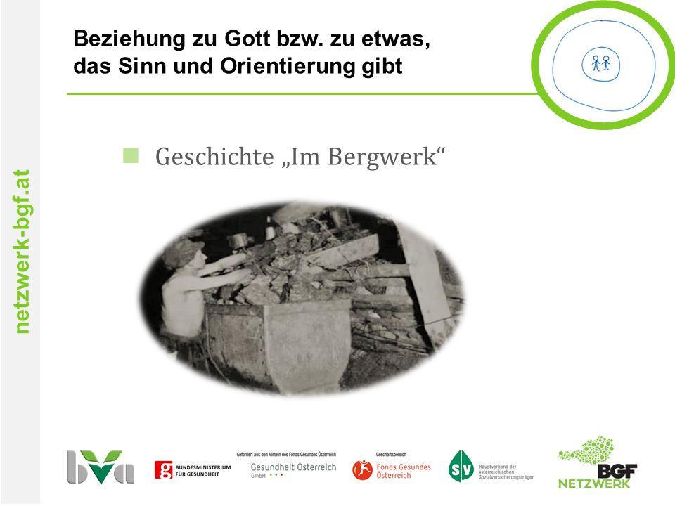 """netzwerk-bgf.at Beziehung zu Gott bzw. zu etwas, das Sinn und Orientierung gibt Geschichte """"Im Bergwerk"""""""