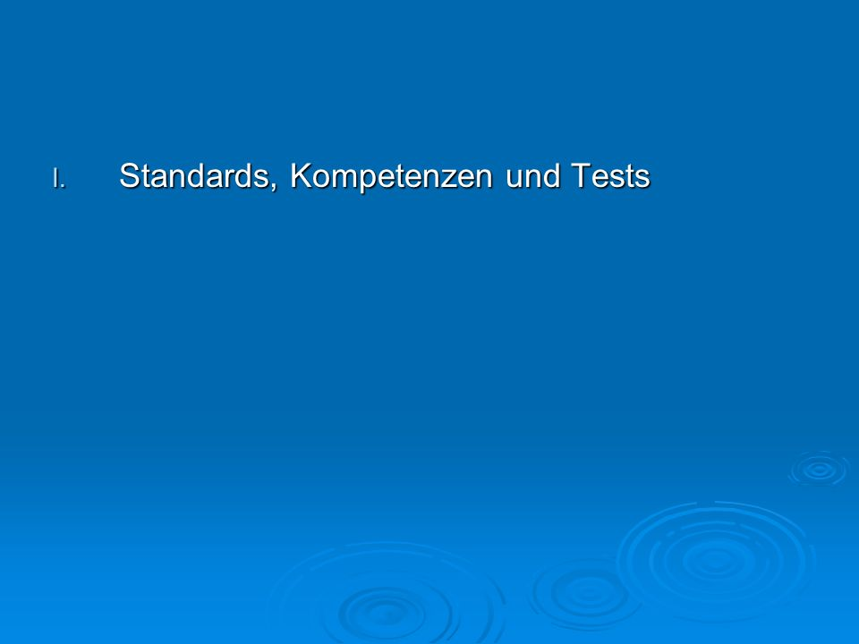I. Standards, Kompetenzen und Tests