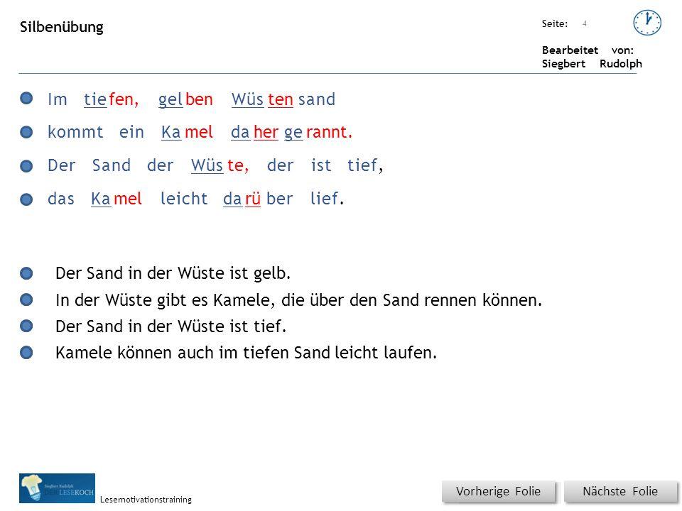 Übungsart: Seite: Bearbeitet von: Siegbert Rudolph Lesemotivationstraining 5 Kamele gehen nicht auf dem Wasser.