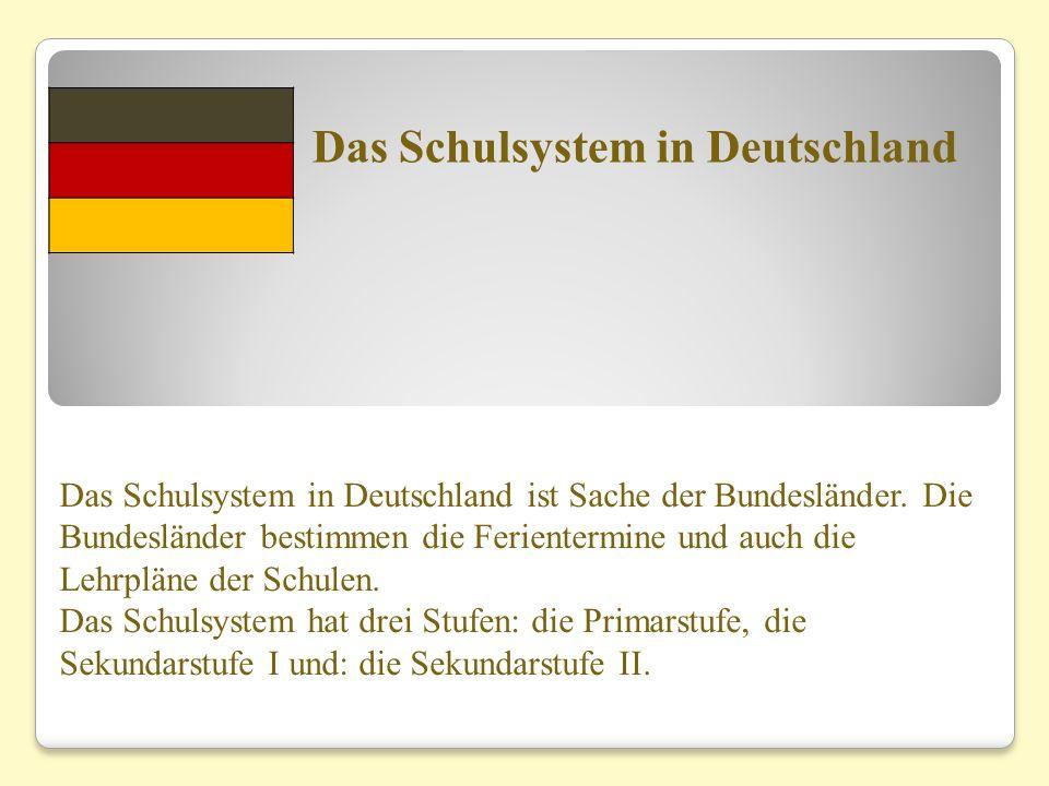 Das Schulsystem in Deutschland ist Sache der Bundesländer. Die Bundesländer bestimmen die Ferientermine und auch die Lehrpläne der Schulen. Das Schuls
