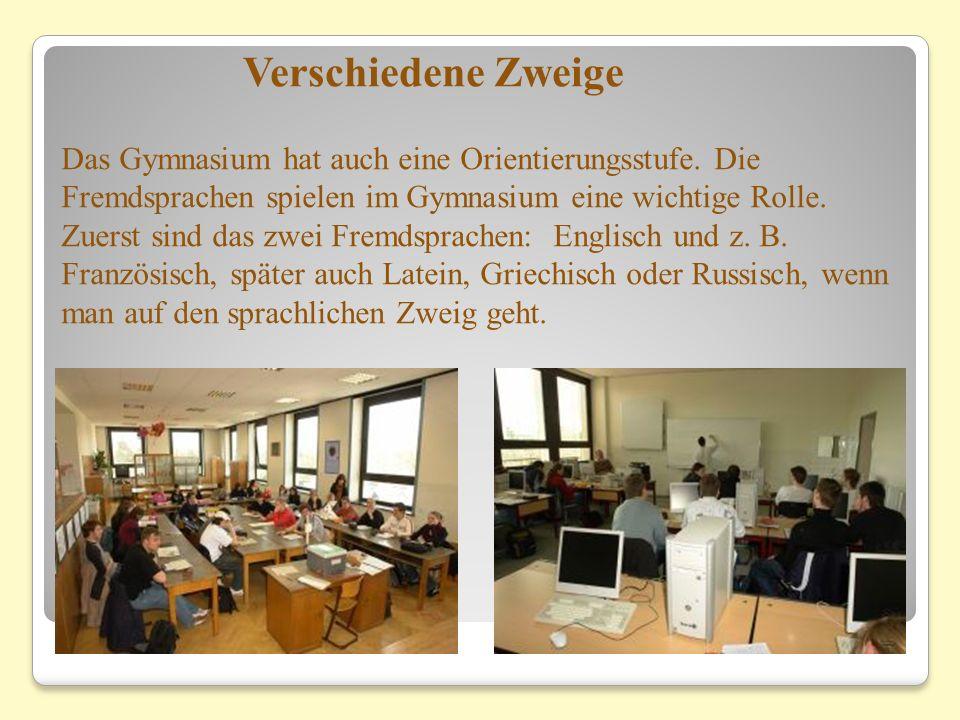 Das Gymnasium hat auch eine Orientierungsstufe.