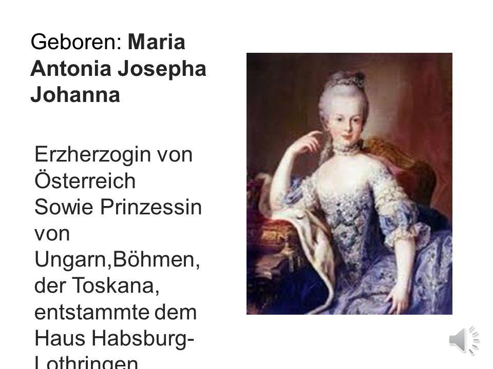 Marie Antoinette *2. November 1755 †16. Oktober 1793 Von; Anna Rowold