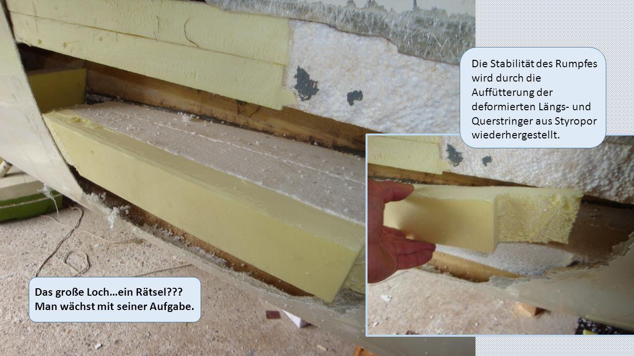 Den Rumpf durch Verkleben mit Harz und Colloidal Silica Typ 406 die deformierten Längs- und Querstringer versteifen.