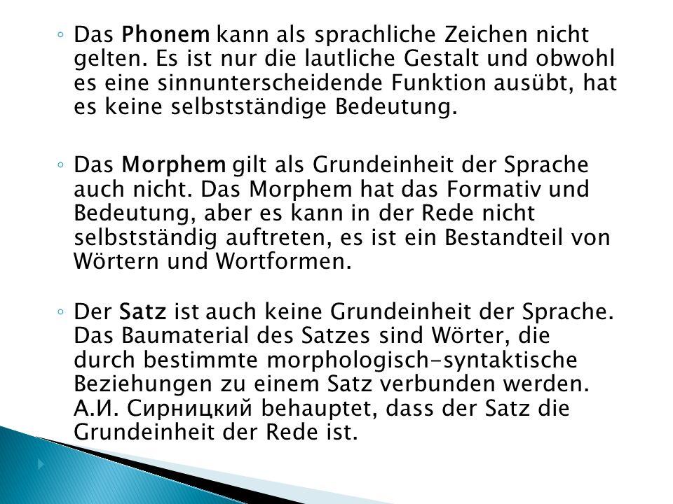 ◦ Das Phonem kann als sprachliche Zeichen nicht gelten.