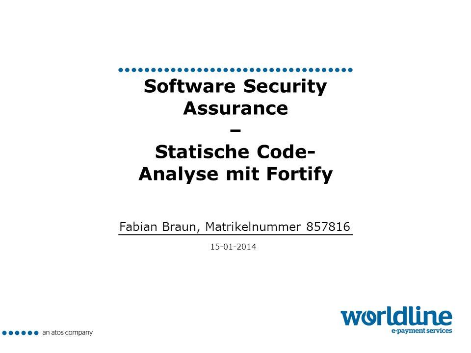 | 15-01-2014 | Fabian Braun | Matrikelnummer 857816 Einleitung Statische Analyse Fortify Fazit Ziel der Seminararbeit ▶ Erhöht statische Code-Analyse Softwaresicherheit.