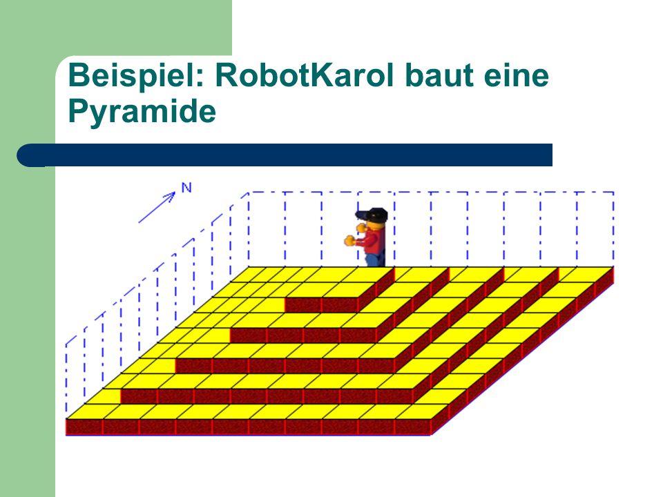 Beispiel: RobotKarol baut eine Pyramide